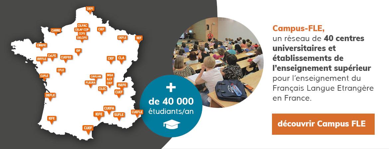 Campus FLE, un réseau de 40 centres universitaires et établissements de l'enseignement supérieur pour l'enseignement du français Langues Etrangère en France